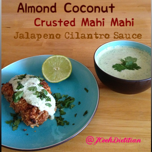 Almond Coconut Crusted Mahi Mahi with Jalapeno Cilantro ...